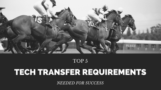 dO YOU HAVE WHAT IT TAKES TO BE SUCCESSFUL IN TECH TRANSFER?