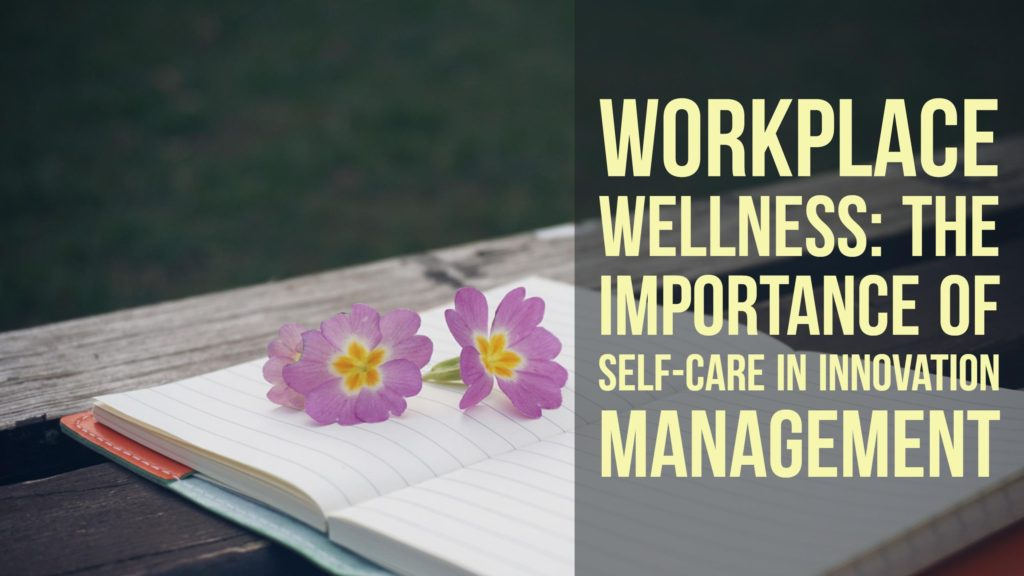The importance of self-care in innovation management