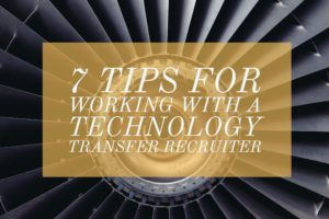 7 Tips for Working with a Technology Transfer Recruiter